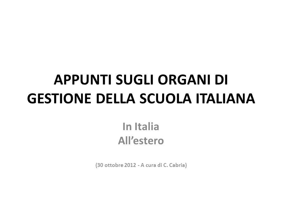 APPUNTI SUGLI ORGANI DI GESTIONE DELLA SCUOLA ITALIANA In Italia Allestero (30 ottobre 2012 - A cura di C.