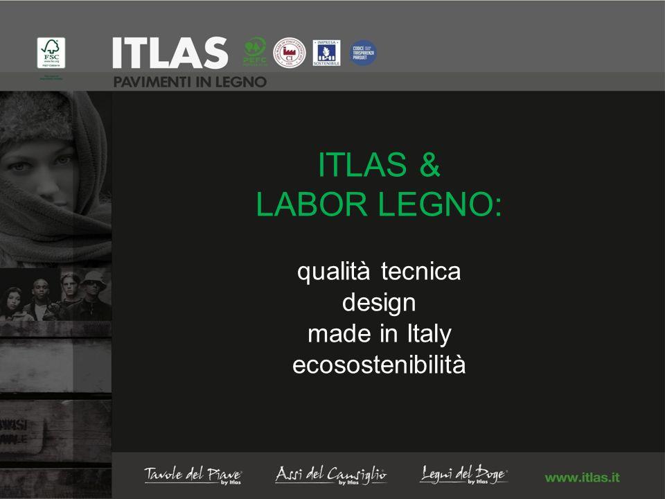 ITLAS & LABOR LEGNO: qualità tecnica design made in Italy ecosostenibilità
