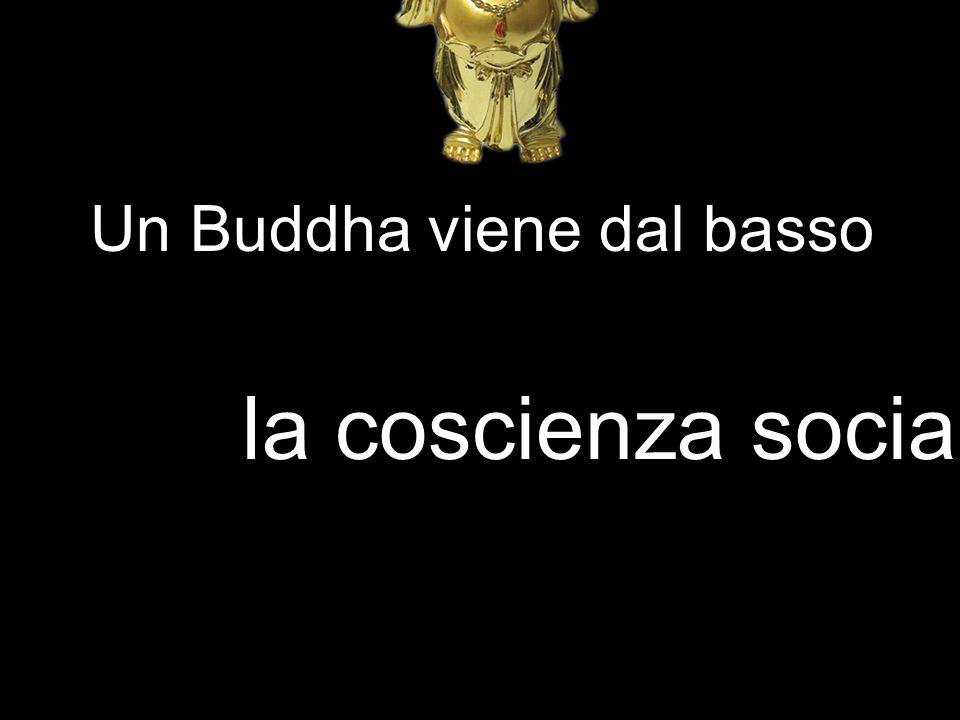 Un Buddha viene dal basso la coscienza sociale
