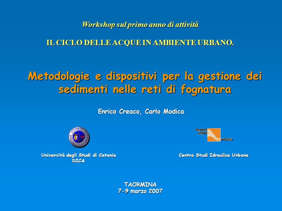 Università degli Studi di Catania DICA Metodologie e dispositivi per la gestione dei sedimenti nelle reti di fognatura Enrico Creaco, Carlo Modica TAO
