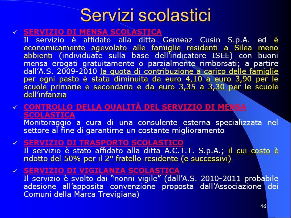 46 Servizi scolastici SERVIZIO DI MENSA SCOLASTICA Il servizio è affidato alla ditta Gemeaz Cusin S.p.A. ed è economicamente agevolato alle famiglie r