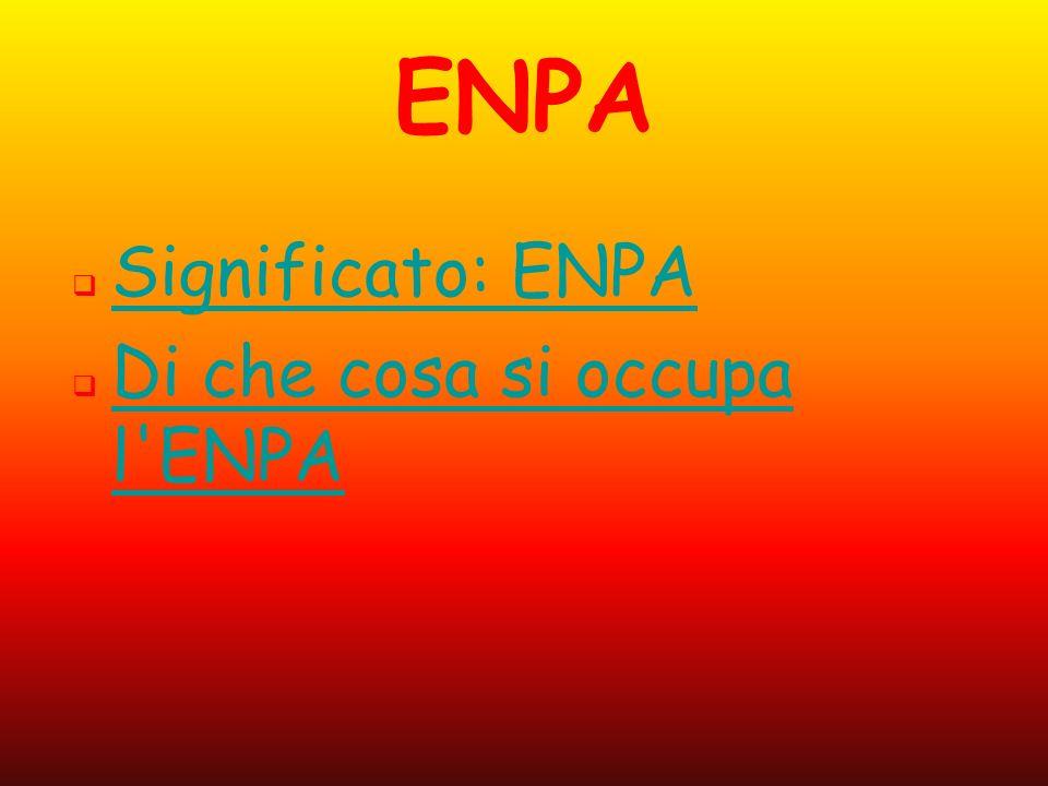 ENPA Significato: ENPA Di che cosa si occupa l'ENPA Di che cosa si occupa l'ENPA