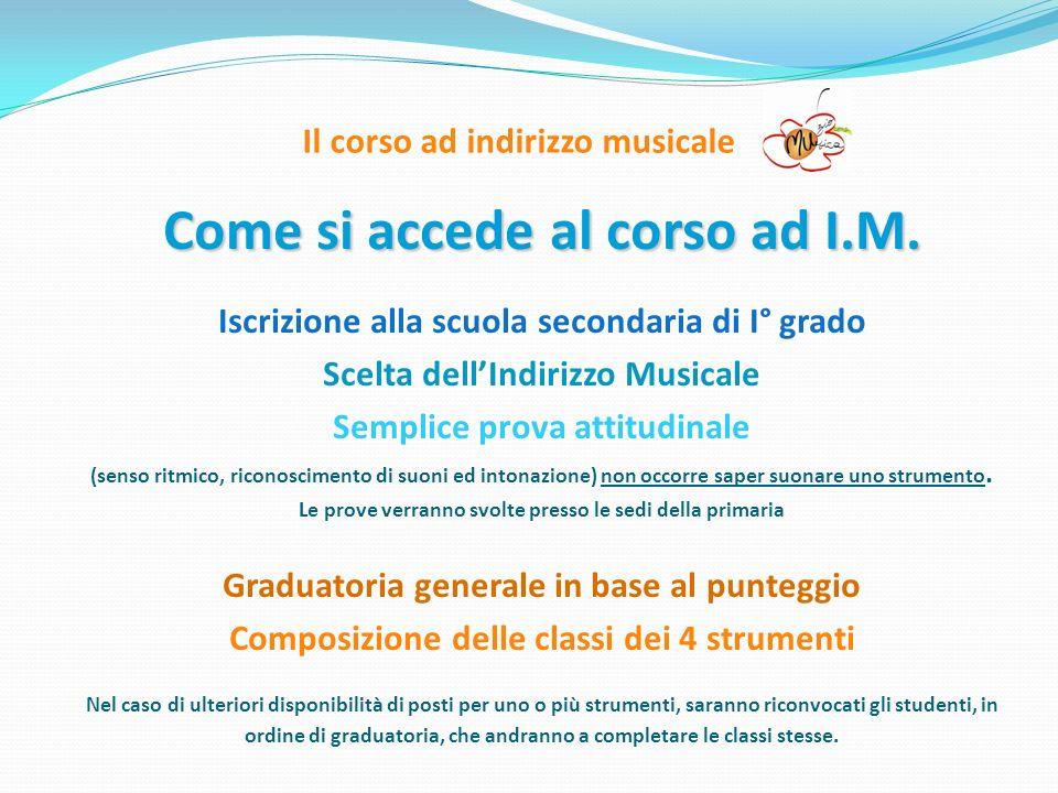 Il corso ad indirizzo musicale Come si accede al corso ad I.M.