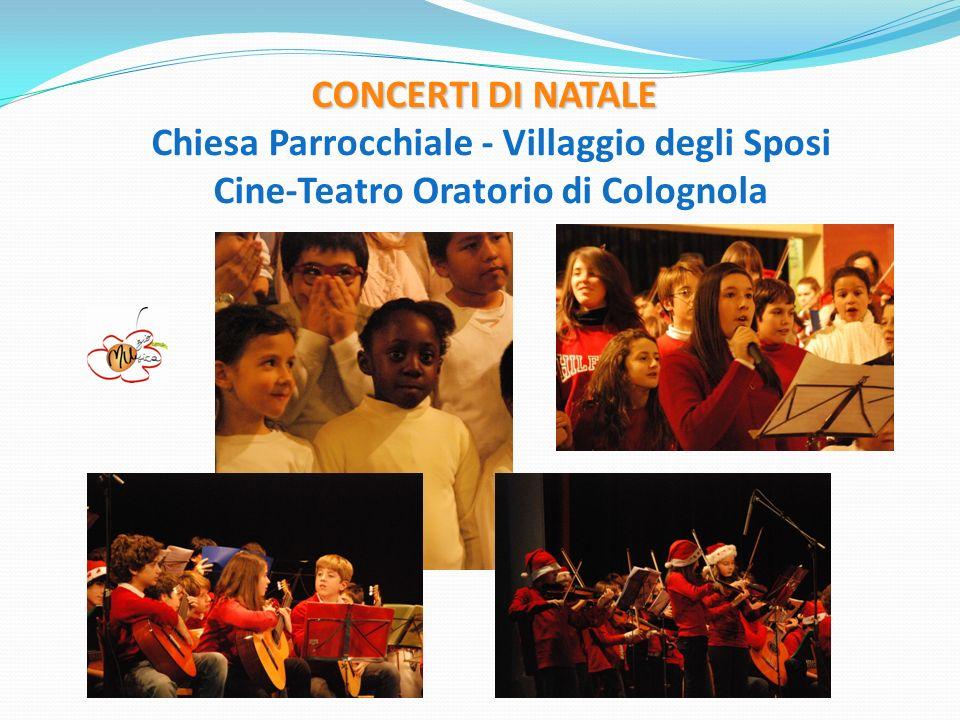CONCERTI DI NATALE Chiesa Parrocchiale - Villaggio degli Sposi Cine-Teatro Oratorio di Colognola