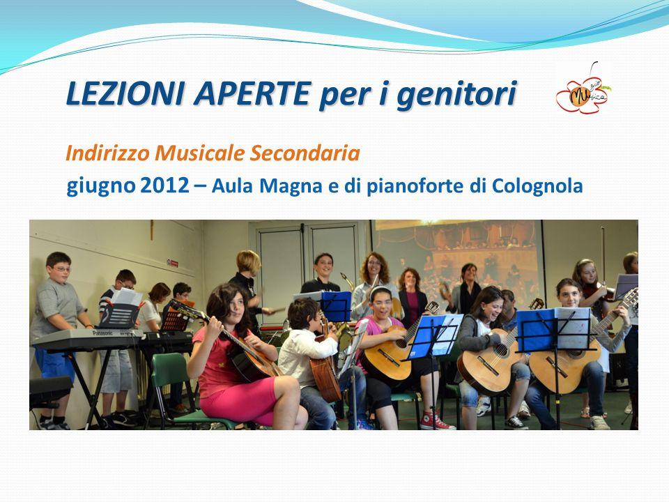 LEZIONI APERTE per i genitori Indirizzo Musicale Secondaria giugno 2012 – Aula Magna e di pianoforte di Colognola