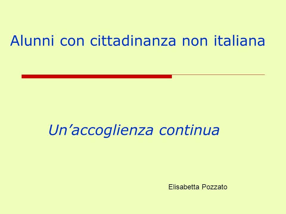 Alunni con cittadinanza non italiana Unaccoglienza continua Elisabetta Pozzato