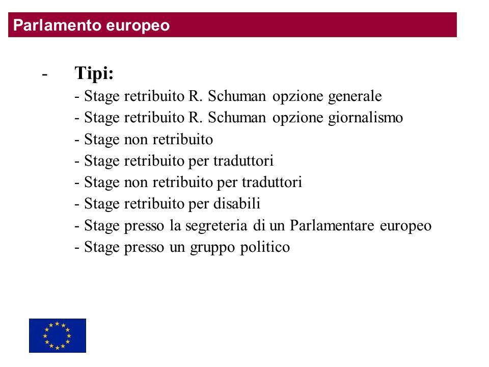 -Tipi: - Stage retribuito R. Schuman opzione generale - Stage retribuito R.
