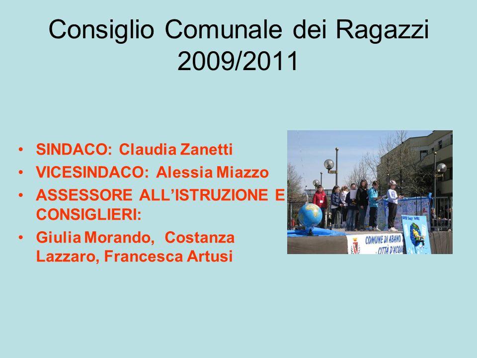 Consiglio Comunale dei Ragazzi 2009/2011 SINDACO: Claudia Zanetti VICESINDACO: Alessia Miazzo ASSESSORE ALLISTRUZIONE E CONSIGLIERI: Giulia Morando, C