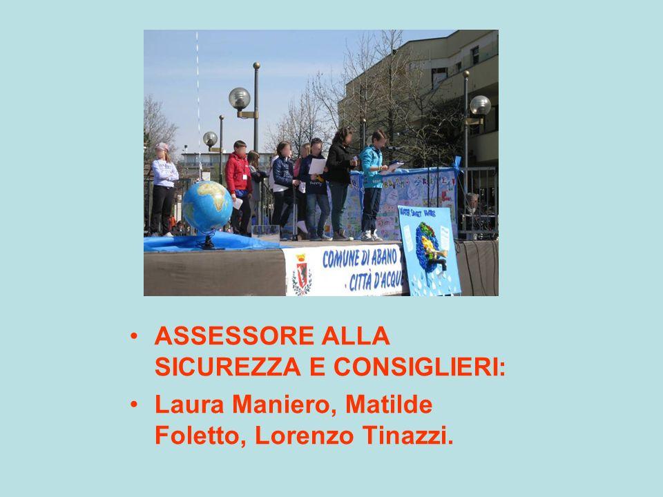 ASSESSORE ALLA SICUREZZA E CONSIGLIERI: Laura Maniero, Matilde Foletto, Lorenzo Tinazzi.