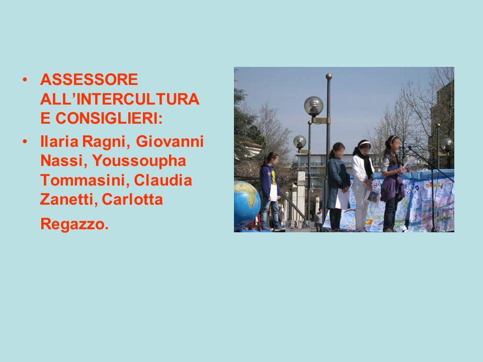 ASSESSORE ALLINTERCULTURA E CONSIGLIERI: Ilaria Ragni, Giovanni Nassi, Youssoupha Tommasini, Claudia Zanetti, Carlotta Regazzo.