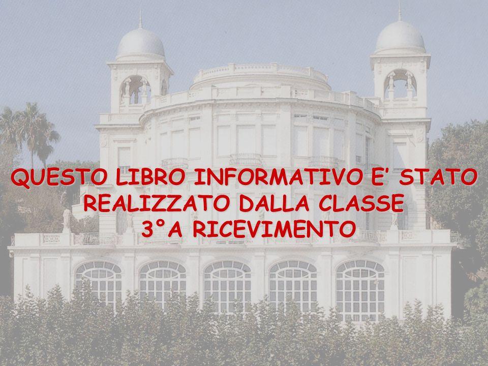 QUESTO LIBRO INFORMATIVO E STATO REALIZZATO DALLA CLASSE 3°A RICEVIMENTO 3°A RICEVIMENTO