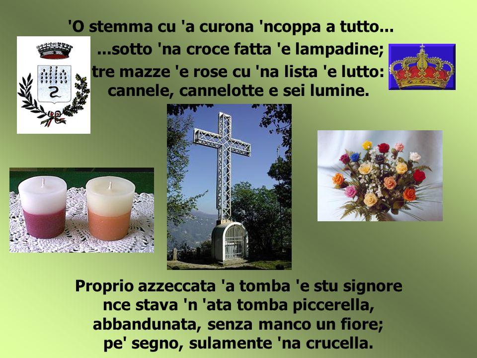 E ncoppa a croce appena se liggeva: Esposito Gennaro - netturbino : guardannola, che ppena me faceva stu muorto senza manco nu lumino.