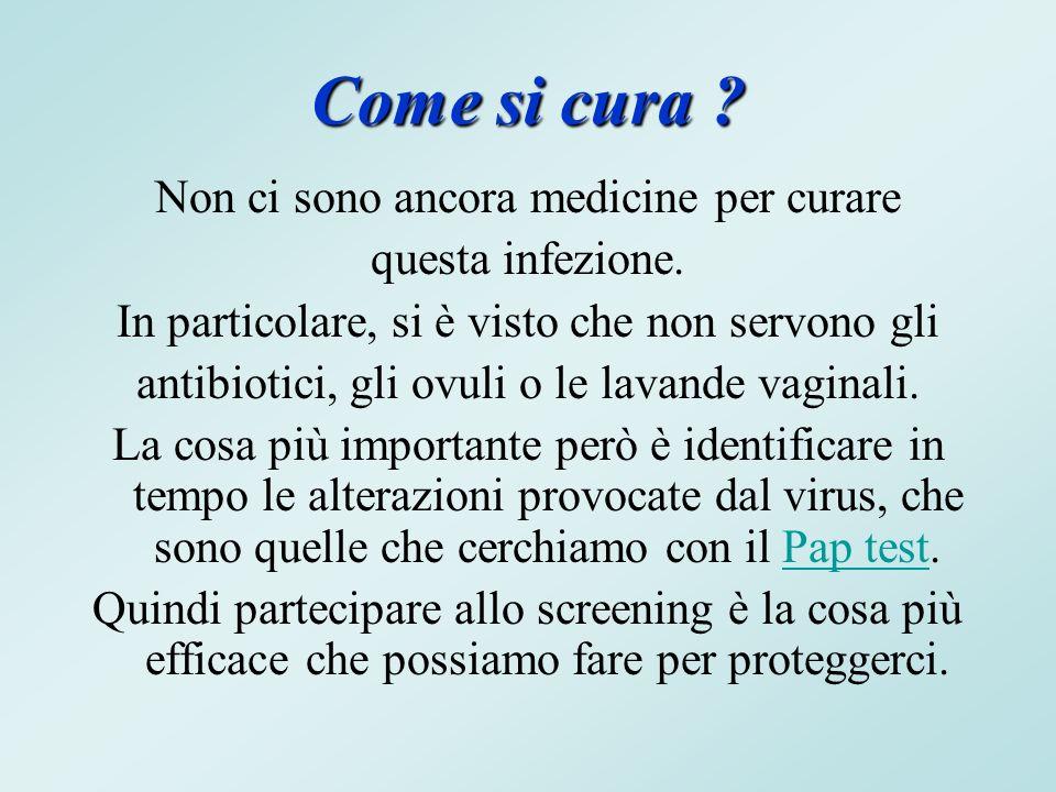 Come si cura .Non ci sono ancora medicine per curare questa infezione.