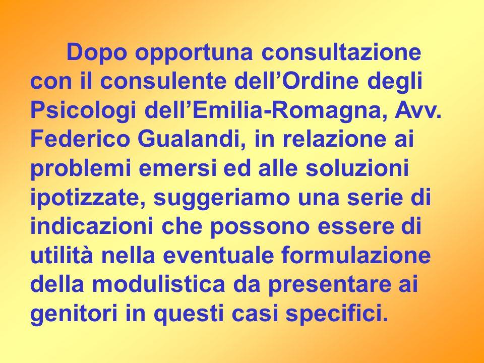 Dopo opportuna consultazione con il consulente dellOrdine degli Psicologi dellEmilia-Romagna, Avv. Federico Gualandi, in relazione ai problemi emersi