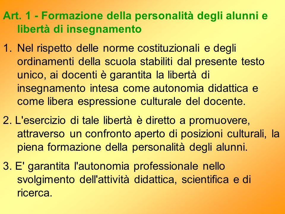 Art. 1 - Formazione della personalità degli alunni e libertà di insegnamento 1.Nel rispetto delle norme costituzionali e degli ordinamenti della scuol