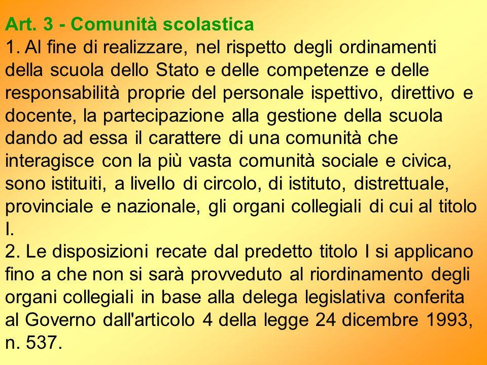 Art. 3 - Comunità scolastica 1. Al fine di realizzare, nel rispetto degli ordinamenti della scuola dello Stato e delle competenze e delle responsabili