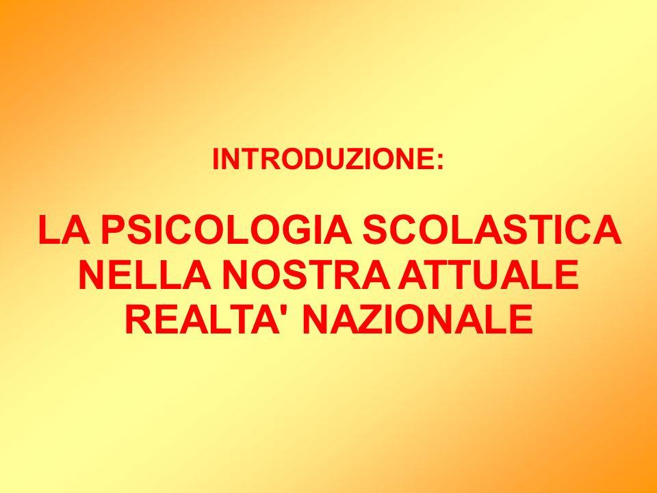 Per prima cosa, parlando di Psicologia Scolastica, occorre cercare di fare lanalisi di quella che è oggi la Psicologia Scolastica nel nostro Paese.