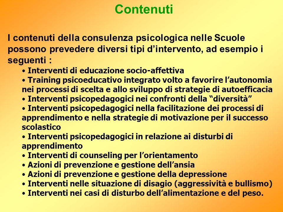 Contenuti I contenuti della consulenza psicologica nelle Scuole possono prevedere diversi tipi dintervento, ad esempio i seguenti : Interventi di educ