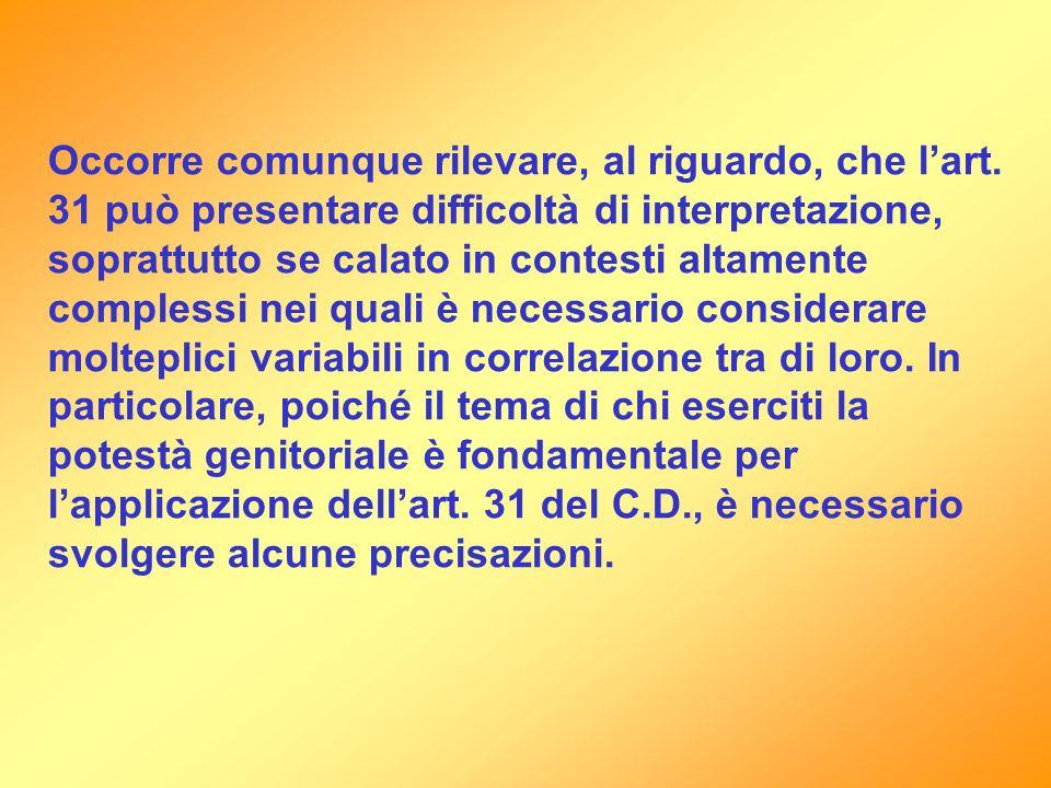 Occorre comunque rilevare, al riguardo, che lart. 31 può presentare difficoltà di interpretazione, soprattutto se calato in contesti altamente comples