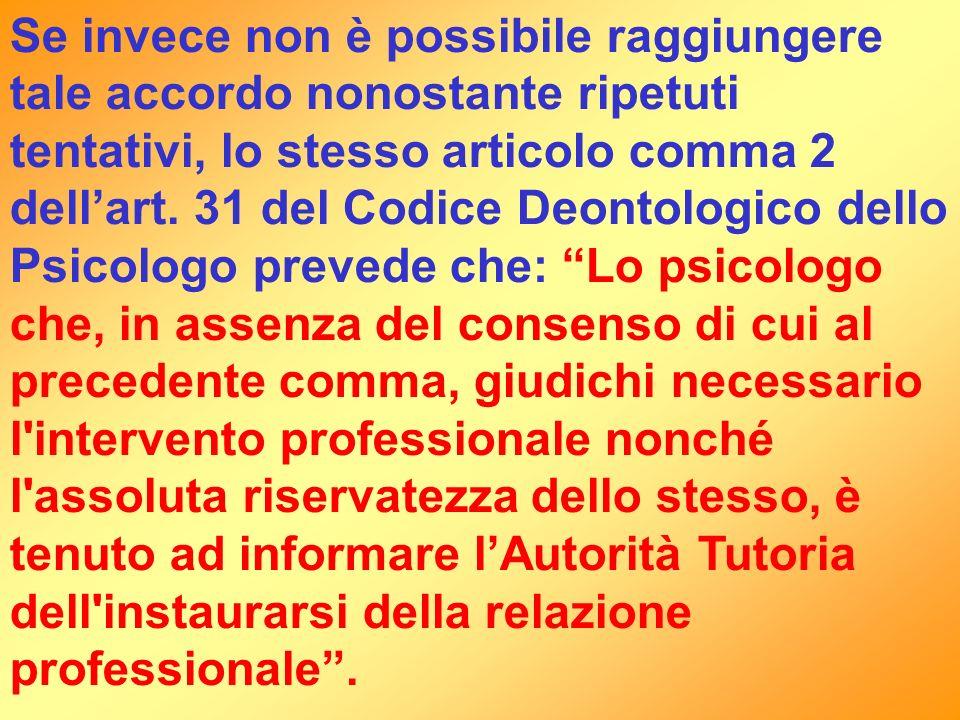 Se invece non è possibile raggiungere tale accordo nonostante ripetuti tentativi, lo stesso articolo comma 2 dellart. 31 del Codice Deontologico dello