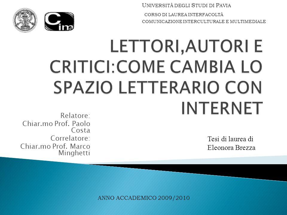Relatore: Chiar.mo Prof. Paolo Costa Correlatore: Chiar.mo Prof.