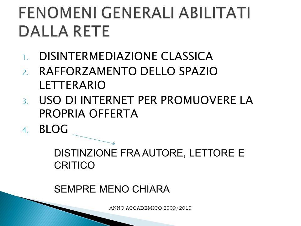 1. DISINTERMEDIAZIONE CLASSICA 2. RAFFORZAMENTO DELLO SPAZIO LETTERARIO 3.