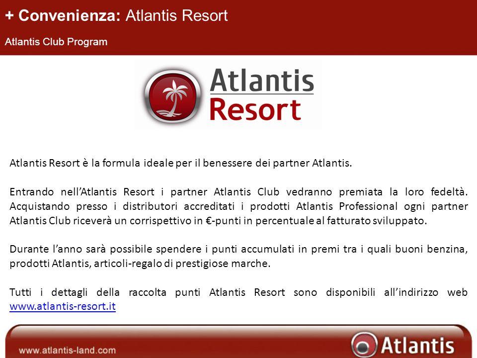 + Convenienza: Atlantis Resort Atlantis Club Program Atlantis Resort è la formula ideale per il benessere dei partner Atlantis. Entrando nellAtlantis