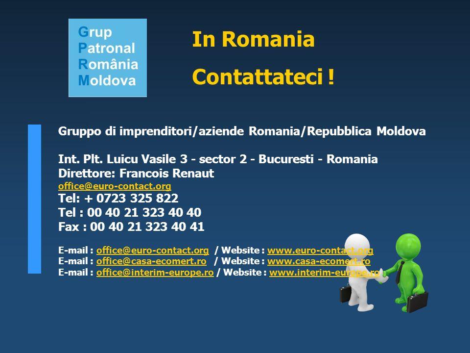 Gruppo di imprenditori/aziende Romania/Repubblica Moldova Int. Plt. Luicu Vasile 3 - sector 2 - Bucuresti - Romania Direttore: Francois Renaut office@
