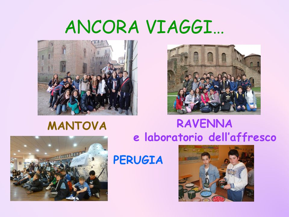 ANCORA VIAGGI… RAVENNA e laboratorio dellaffresco MANTOVA PERUGIA