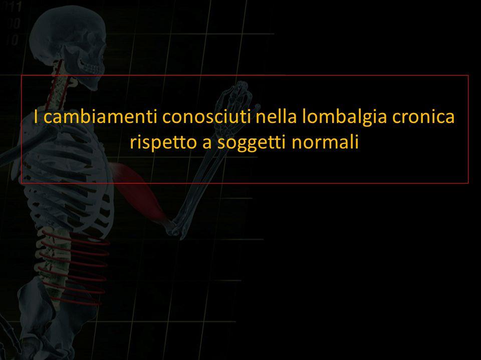 I cambiamenti conosciuti nella lombalgia cronica rispetto a soggetti normali