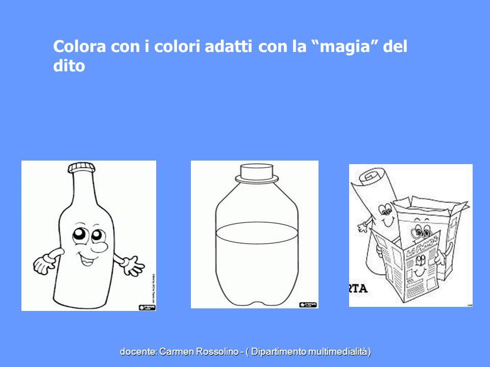 Trascina col dito i rifiuti di plastica nellinsieme docente: Carmen Rossolino - ( Dipartimento multimedialità)