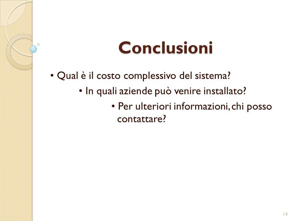 Conclusioni Qual è il costo complessivo del sistema.