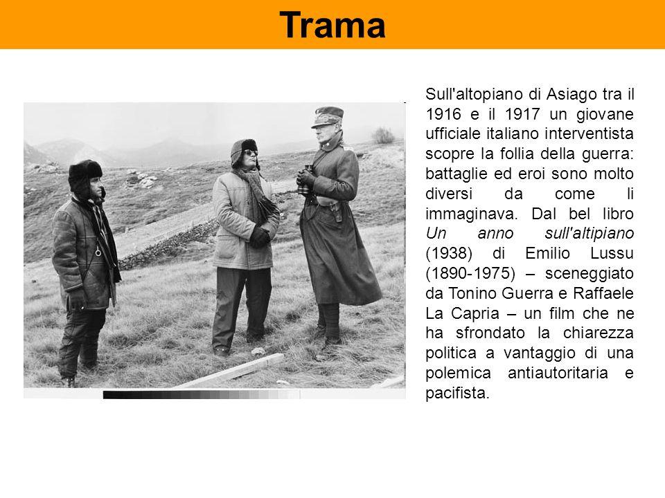 Sull'altopiano di Asiago tra il 1916 e il 1917 un giovane ufficiale italiano interventista scopre la follia della guerra: battaglie ed eroi sono molto