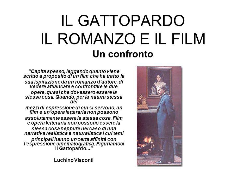 IL GATTOPARDO IL ROMANZO E IL FILM Un confronto Capita spesso, leggendo quanto viene scritto a proposito di un film che ha tratto la sua ispirazione d