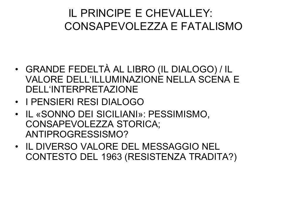 IL PRINCIPE E CHEVALLEY: CONSAPEVOLEZZA E FATALISMO GRANDE FEDELTÀ AL LIBRO (IL DIALOGO) / IL VALORE DELLILLUMINAZIONE NELLA SCENA E DELLINTERPRETAZIO