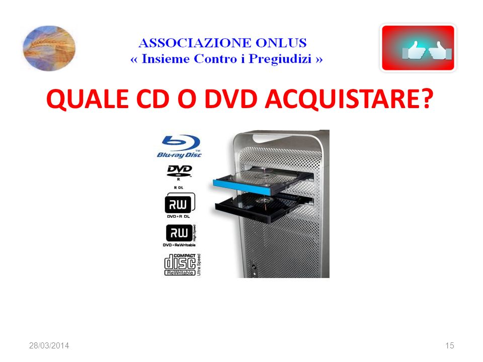 QUALE CD O DVD ACQUISTARE 1528/03/2014