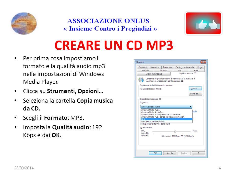 CREARE UN CD MP3 Per prima cosa impostiamo il formato e la qualità audio mp3 nelle impostazioni di Windows Media Player. Clicca su Strumenti, Opzioni…