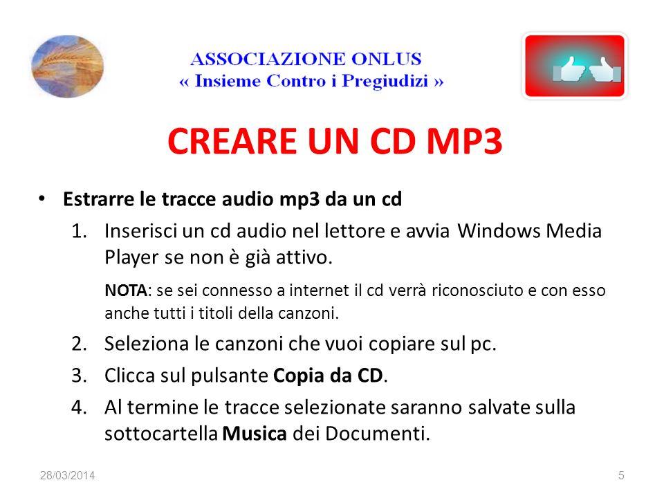 CREARE UN CD MP3 Estrarre le tracce audio mp3 da un cd 1.Inserisci un cd audio nel lettore e avvia Windows Media Player se non è già attivo. NOTA: se