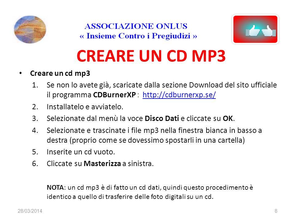 CREARE UN CD MP3 Creare un cd mp3 1.Se non lo avete già, scaricate dalla sezione Download del sito ufficiale il programma CDBurnerXP : http://cdburnerxp.se/http://cdburnerxp.se/ 2.Installatelo e avviatelo.