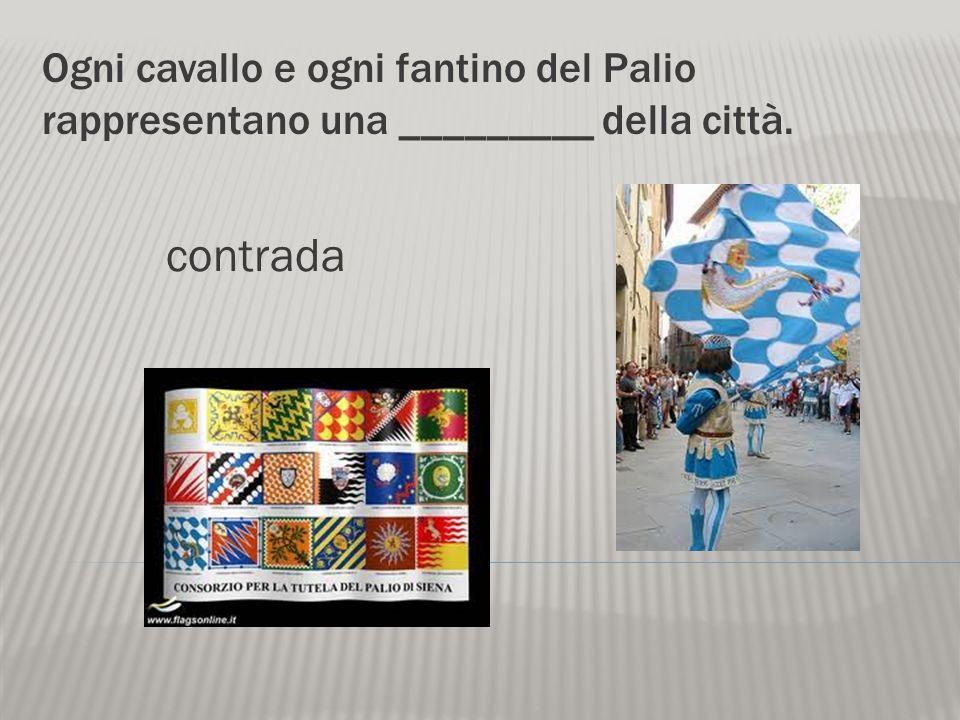 La famosa festa del Palio ha luogo a _____. Siena
