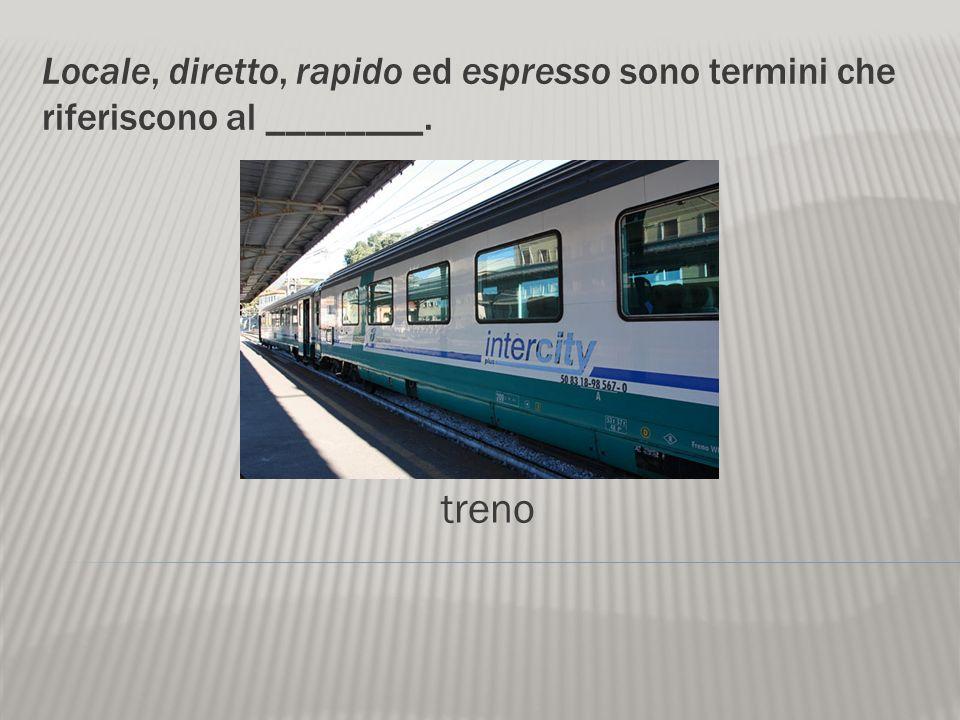Locale, diretto, rapido ed espresso sono termini che riferiscono al ________. treno