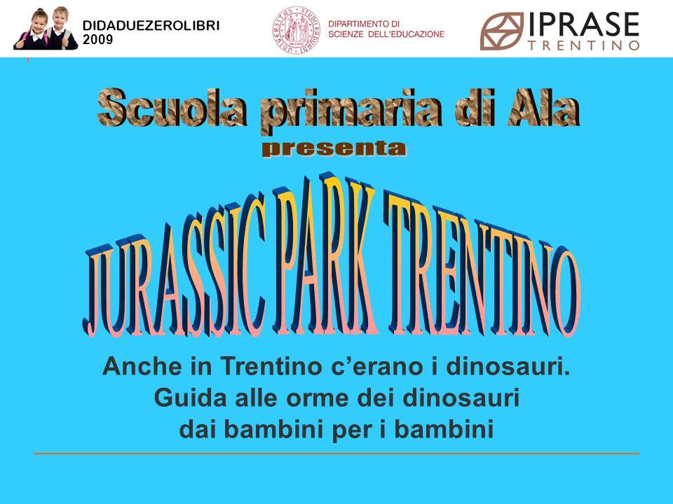 Anche in Trentino cerano i dinosauri. Guida alle orme dei dinosauri dai bambini per i bambini 2009