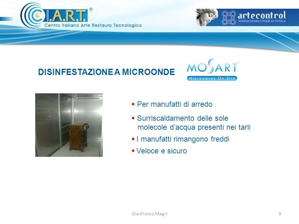 Gianfranco Magri DISINFESTAZIONE A MICROONDE Per manufatti di arredo Surriscaldamento delle sole molecole dacqua presenti nei tarli I manufatti rimang