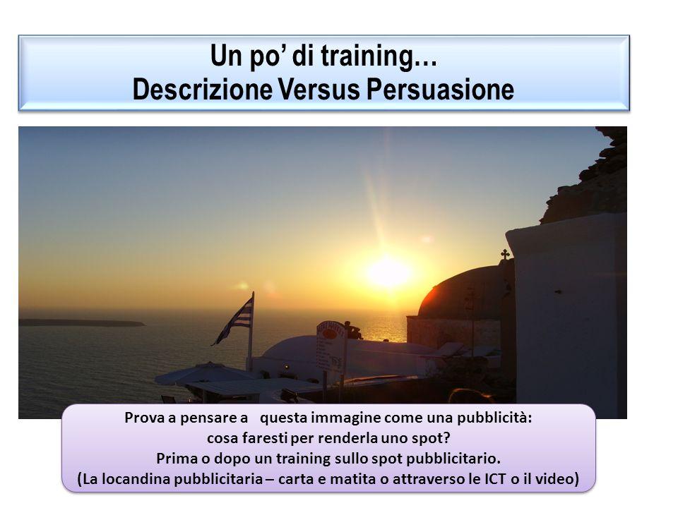 Un po di training… Descrizione Versus Persuasione Un po di training… Descrizione Versus Persuasione Santorini… fai un tuffo in unoasi di sole !!!.