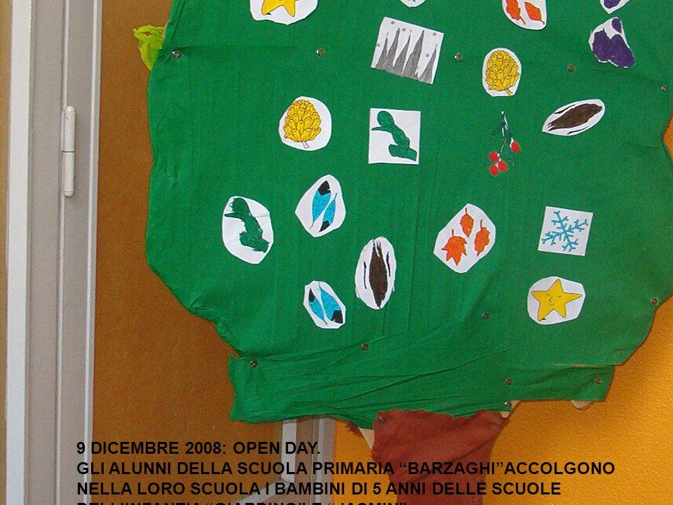 9 DICEMBRE 2008: OPEN DAY. GLI ALUNNI DELLA SCUOLA PRIMARIA BARZAGHIACCOLGONO NELLA LORO SCUOLA I BAMBINI DI 5 ANNI DELLE SCUOLE DELLINFANZIA GIARDINO