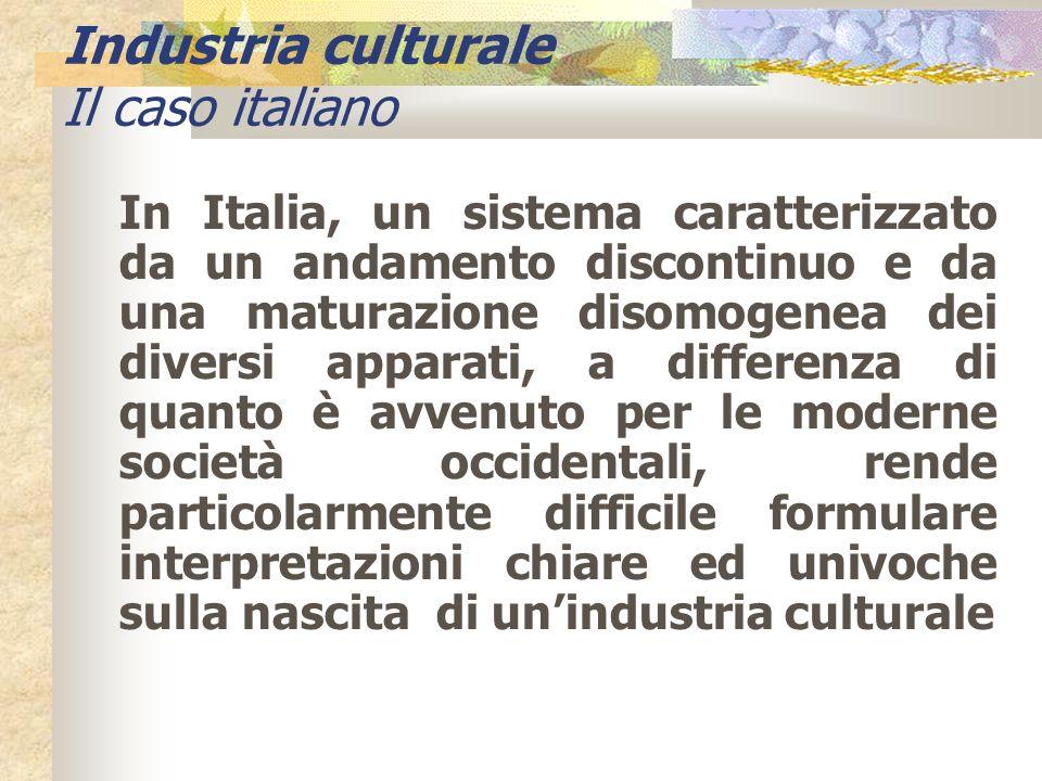 In Italia, un sistema caratterizzato da un andamento discontinuo e da una maturazione disomogenea dei diversi apparati, a differenza di quanto è avven