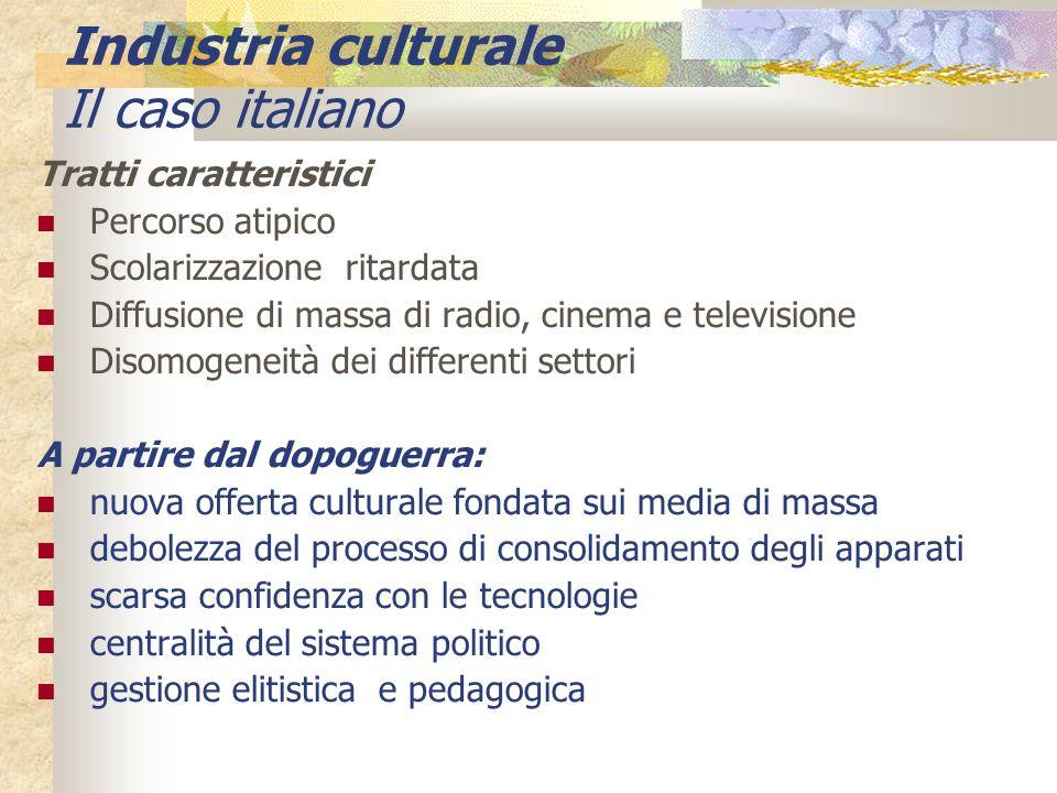 Tratti caratteristici Percorso atipico Scolarizzazione ritardata Diffusione di massa di radio, cinema e televisione Disomogeneità dei differenti setto
