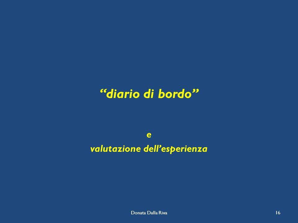 Donata Dalla Riva16 diario di bordo e valutazione dellesperienza