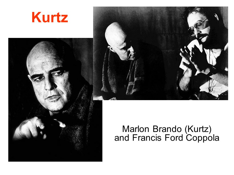 Kurtz Marlon Brando (Kurtz) and Francis Ford Coppola
