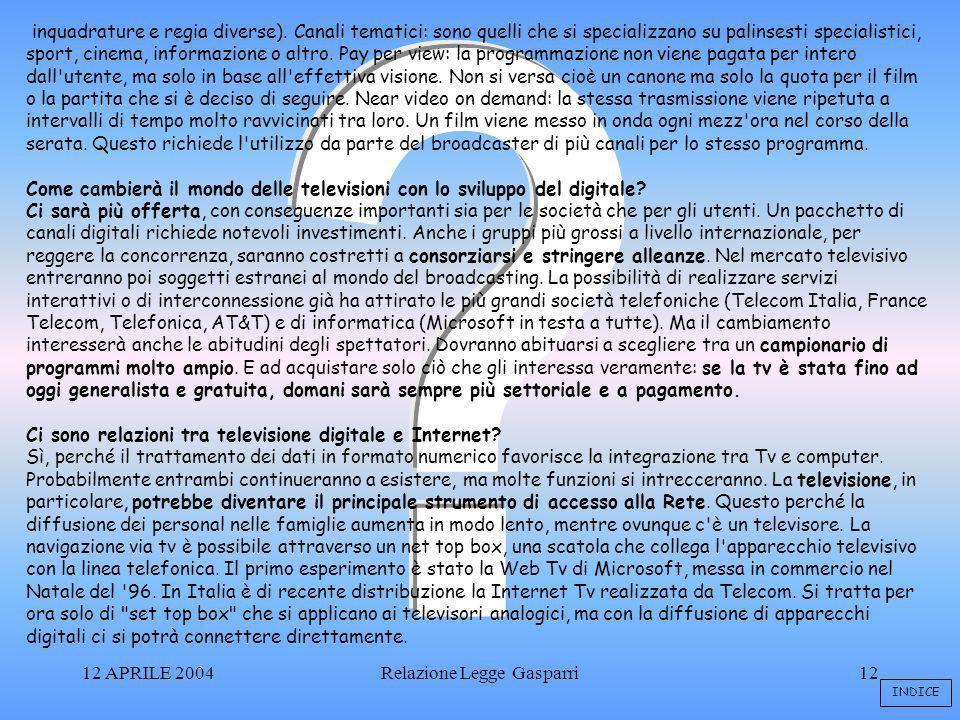 12 APRILE 2004Relazione Legge Gasparri12 inquadrature e regia diverse).